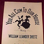 """You All Cum To Our House"" by William Leander Sheetz, 1907 Ethnic Sheet Music"