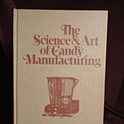 The Science and Art of Candy Manufacturing by Claude D. Barnett, 1st ed.,  1978 - Scarce