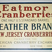 Original Early 20th Century New Jersey Eatmor Cranberry Barrel Label