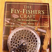 The Fly Fisher's Craft: The Art and History by Darrell Martin