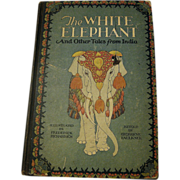 SALE The White Elephant and Other Tales from India by Volland 1929