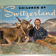 SALE PENDING The Children Of Switzerland by T. Thorsmark Vintage illustrated book 1930's