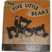 The Five Little Bears Vintage Book by Sterling North 1935