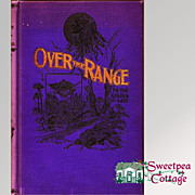 SALE 30% Off! Over The Range To The Golden Gate, by Stanley Wood, 1896