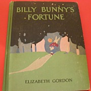 SALE 1919 Elizabeth Gordon Billy Bunny's Fortune 1st Ed. Volland Book