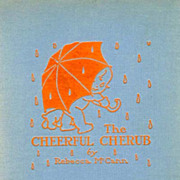SOLD RARE 1923 1st Ed 'The Cheerful Cherub' 1st Printing - Illustrated Poetry / Antiquarian / 