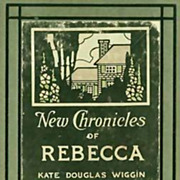 1907 'New Chronicles of Rebecca' RARE 1st Ed,  Illustrated - Kate Douglas Wiggin, Rebecca of S
