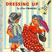 1953 Ding Dong School Book 'Dressing Up' Miss Frances - 1st Ed, Series, Television, Out-Of-Pri