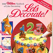 1988 Wilton Yearbook Let's Decorate Holidays, Entertaining, Cake Decorating, Cookies, Candy,