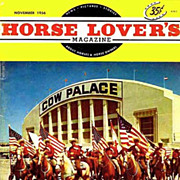 November 1956 `Horse Lover's' Magazine, The Cow Palace - Advertising, Cowboys, Rodeo, Western