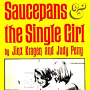 SALE 1965 `Saucepans and the Single Girl' Cookbook, DJ, 1st Ed - Illustrated, Entertaining, Vi