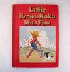 20% OFF Hard to Find Vintage Stories of Little Brown KoKo Has Fun Book  2nd Edition