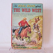 Vintage Book The Real Book about The Wild West 1952 Very Good Condition
