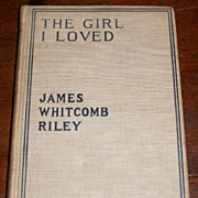 1910 The Girl I Loved by James Whitcomb Riley