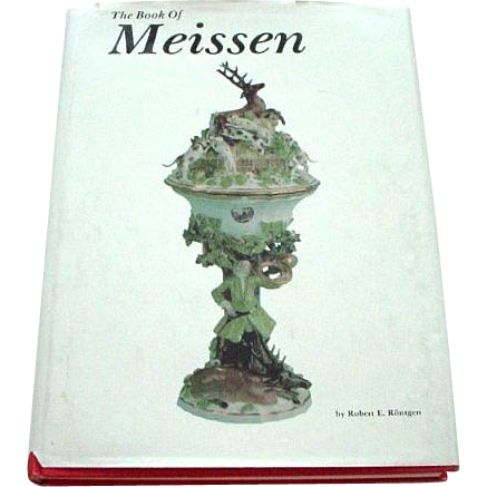 The Book of Meissen by Robert E. Rontgen (definitive out-of-print volume on Meissen)