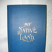 REDUCED My Native Land by James Cox 1903 United States History and Folk Lore