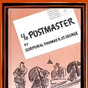 SALE c/o POSTMASTER--Lighthearted WWII Era Book--by Corporal St. George