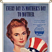 WWII Era 1942 Every Day is Mother's Day To Mother Sheet Music