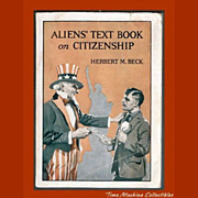 REDUCED 1919 Aliens' Text Book on Citizenship by Herbert M. Beck