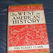 "Collectible Book, ""The West in American History"" by Dan Elbert Clark, 1937"