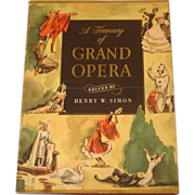 A Treasury of Grand Opera, edited by Henry Simon ~ Scores, Illustrations