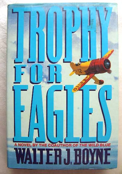 Trophy for Eagles by Walter J. Boyne - First Edition 1989