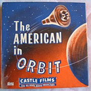 The American in Orbit 8mm Film Reel - circa 1962