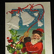 Antique Embossed Postcard-Santa Ringing Silver Bells Tied with Red Ribbon with Holly/Berries-