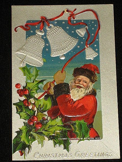 Antique Embossed Postcard-Santa Ringing Silver Bells Tied with Red Ribbon with Holly/Berries-&quot;Merry Christmas Series 403&quot;-Unused
