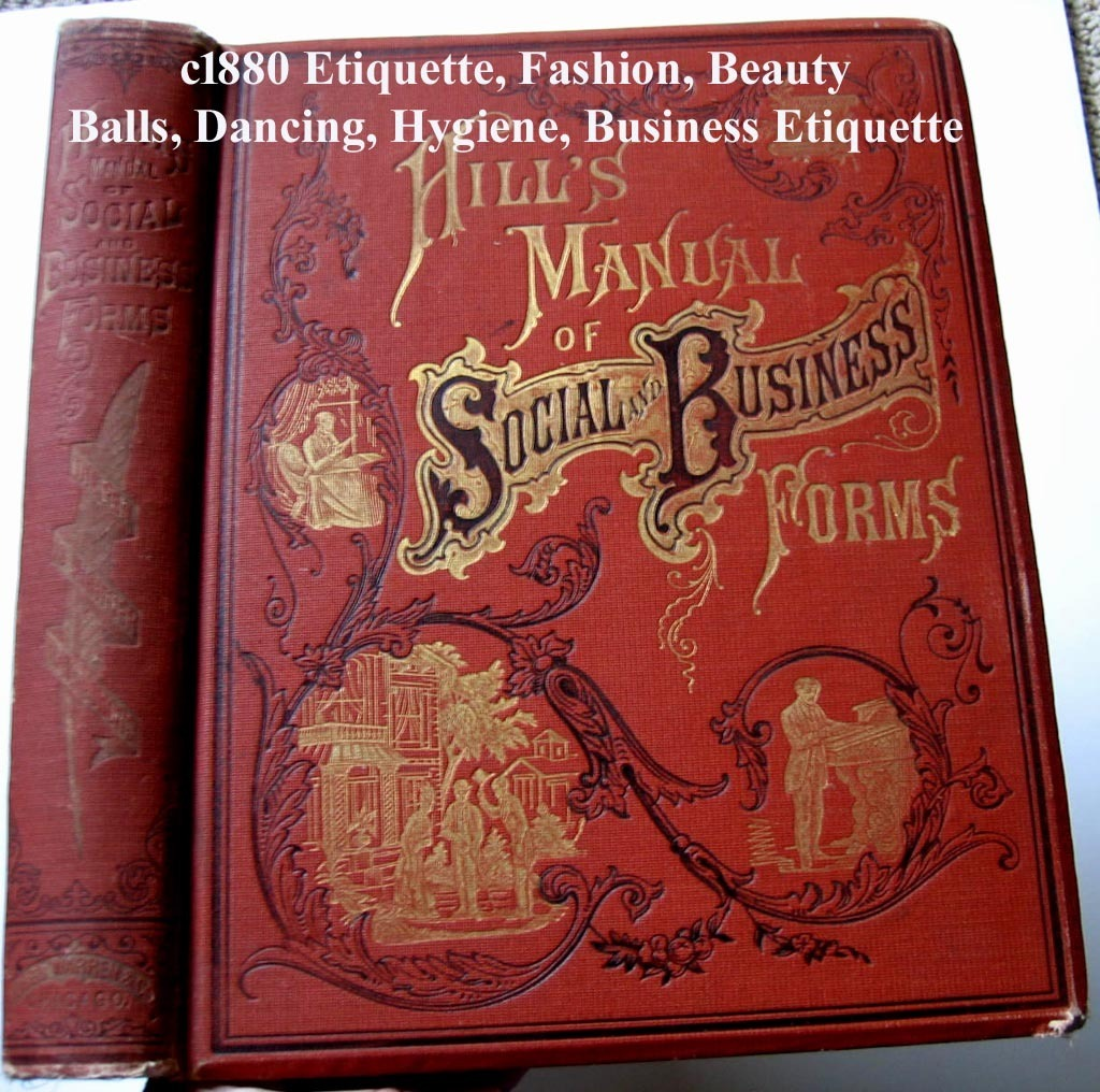C1880 Etiquette Book Hills Manual of Social and Business Forms Illustrated LARGE Beauty Fashion Dress Toilet Hygiene Courtship Wedding Gentlemen's EtiquetteLanguage of Flowers Table Manners Scarce Antique Victorian