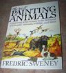 The Art Of Painting Animals C. 1983 S.C. Book Frederic Sweney