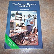 The Antique Hunter's Handbook Ronald Rawlings C.1978