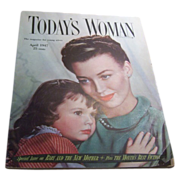 SALE Today's Woman Magazine April 1947