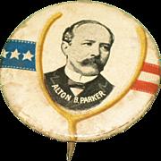SALE 1904 Presidential Campaign Pinback Button Alton B. Parker