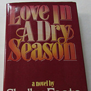 "Shelby Foote ""Love in a Dry Season,"" 1st Edition, 1979"