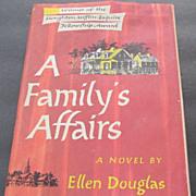 "Ellen Douglas ""A Family's Affairs,"" First Edition  Signed Award Novel"