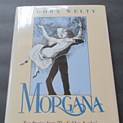 """Eudora Welty, """"Morgana: Two Stories from """"The Golden Apples"""" 1st edition"""