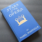 "SALE ""Stars of the Opera,"" by Mabel Wagnalls, 1909"