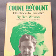 """""""Count No' Count: Flashbacks to Faulkner"""" by Ben Wasson, 1st Edition"""