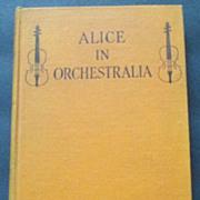 """SALE """"""""Alice In Orchestralia,"""" Signed 1926 edition, Ernest La Prade"""