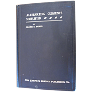 SALE Elmer E. Burns 1912  Alternating Currents Simplified Book for Electrical Engineers or ...