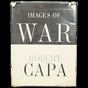 REDUCED Images Of War  Robert Capa  ORIGINAL 1964 1st Edition - Vietnam, Spain, Italy, China