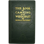 SOLD The Book of The Book of Camping and Woodcraft by Horace Kephart, First Edition.