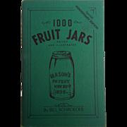 1000 Fruit Jars ~ Anniversary Edition ~ Bill Schroeder