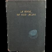 A Book Of Old Maps Cambridge Harvard University Press C. 1926