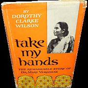 Take My Hands by Dorothy Clarke Wilson