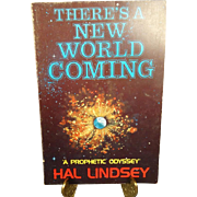 Theres A New World Coming, A Prophetic Odyssey by Hal Lindsey