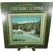 Carolling Country Vinyl Record of Christmas Carols by Various Artists