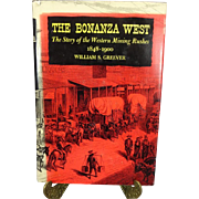 The Bonanza West The Story of the Western Mining Rushes 1848-1900