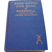 Babe Ruth's Own Book of Baseball - 1st Edition 1928